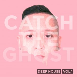 Catch The Ghost Vol. 1: Deep House